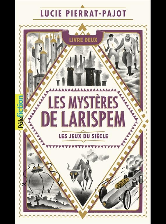Les mystères de Larispem 2 - Les jeux du siècle, de Lucie Pierrat-Pajot