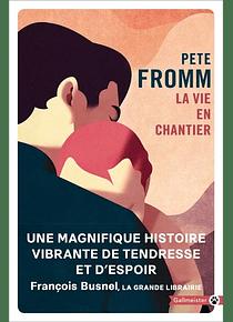 La vie en chantier, de Pete Fromm