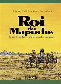 Le roi des Mapuche 1 - La traversée des vastes pampas, de Christophe Dabitch et Nicolas Dumontheuil