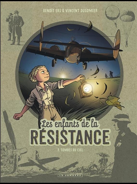 Les enfants de la Résistance 7 - Tombés du ciel, de Dugomier et Ers