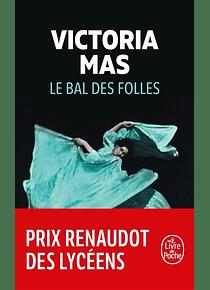 Le bal des folles, de Victoria Mas