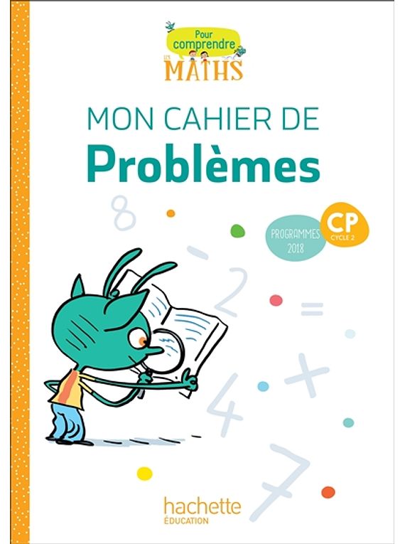 Pour comprendre les maths CP - Mon cahier de problèmes