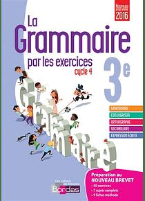 La grammaire par les exercices - Niveau 3e