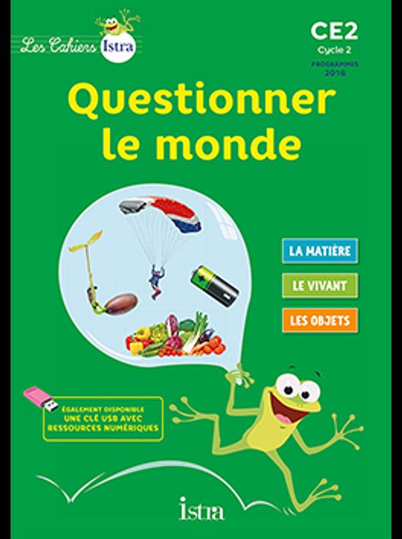 Questionner le monde - Cahier de l'élève - CE2