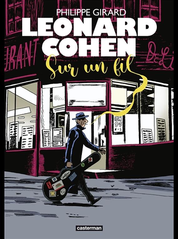 Leonard Cohen : sur un fil, de Philippe Girard