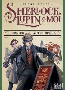 Sherlock, Lupin & moi - Dernier acte à l'Opéra, de Irene Adler