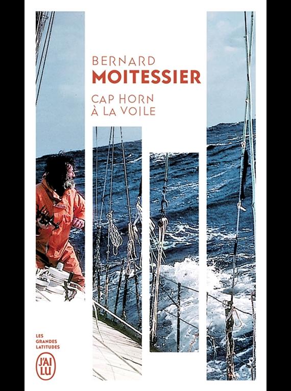 Cap Horn à la voile, de Bernard Moitessier