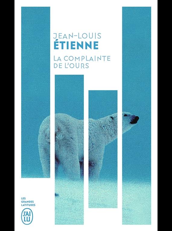 La complainte de l'ours, de Jean-Louis Etienne