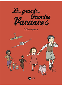 Les grandes grandes vacances 1 - Drôle de guerre, de Gwenaëlle Boulet et Emile Bravo