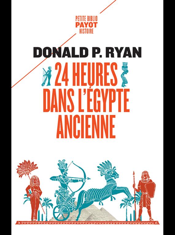 24 heures dans l'Egypte ancienne, de Donald P. Ryan