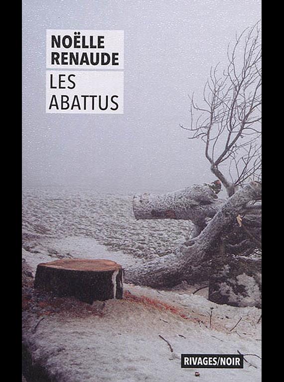Les abattus, de Noëlle Renaude