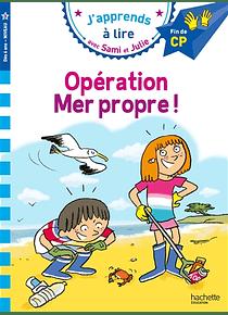 J'apprends avec Sami et Julie - Opération mer propre ! - CP