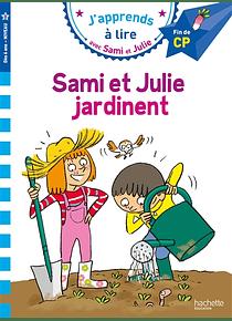 J'apprends avec Sami et Julie - Sami et Julie jardinent - CP