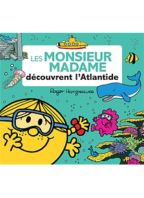 Les Monsieur Madame découvrent l'Atlantide, de Adam Hargreaves