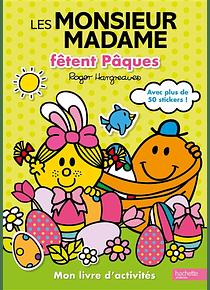 Les Monsieur Madame fêtent Pâques : Mon livre d'activités