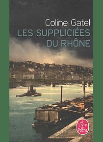 Les suppliciées du Rhône, de Coline Gatel