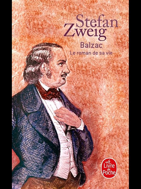 Balzac - Le roman de sa vie, de Stefan Zweig