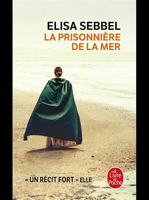 La prisonnière de la mer, de Elisa Sebbel