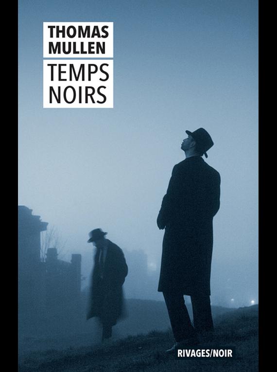 Temps noirs, de Thomas Mullen