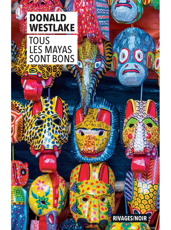 Tous les Mayas sont bons, de Donald E. Westlake