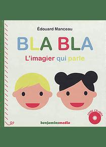 Bla bla : l'imagier qui parle, de Edouard Manceau