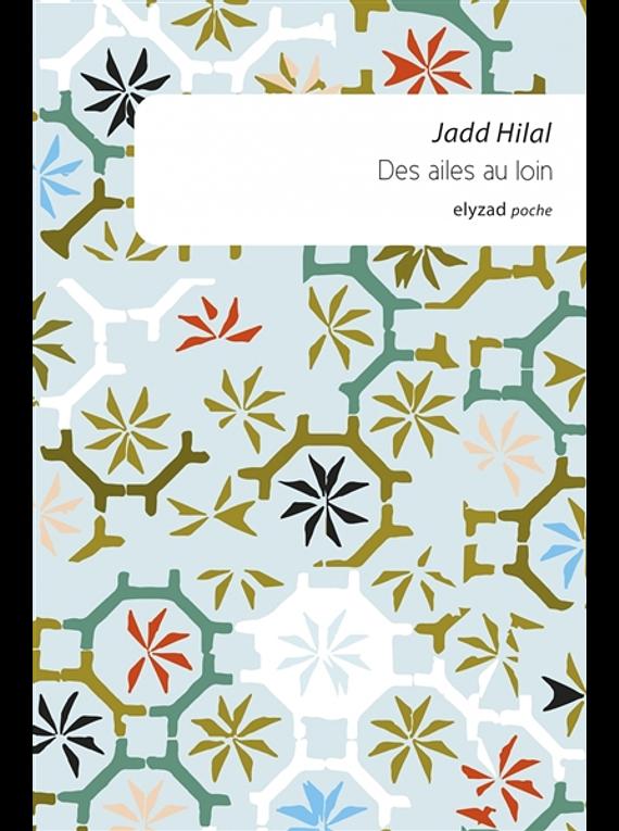 Des ailes au loin, de Jadd Hilal