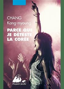 Parce que je déteste la Corée , de Chang Kang-myoung