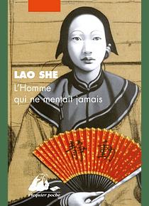 L'homme qui ne mentait jamais, de Lao She