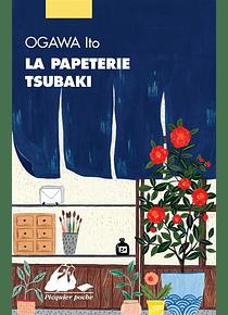 La papeterie Tsubaki, de Ogawa Ito