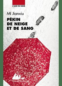 Pékin de neige et de sang, de Mi Jianxiu