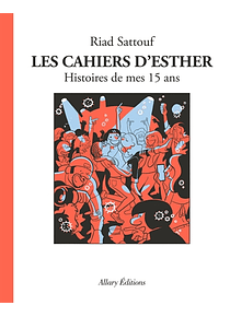 Les cahiers d'Esther 6 - Histoires de mes 15 ans, de Riad Sattouf