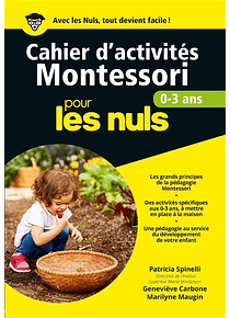 Cahier d'activités Montessori pour les nuls : 0-3 ans