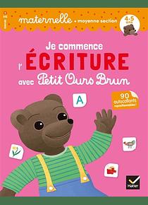 Je commence l'écriture avec Petit Ours Brun - Moyenne section - 4/5 ans
