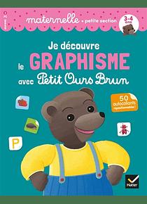 Je découvre le graphisme avec Petit Ours Brun - Petite Section - 3/4 ans