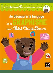 Je découvre le langage et le graphisme avec Petit Ours Brun - Toute Petite Section - 2/3 ans