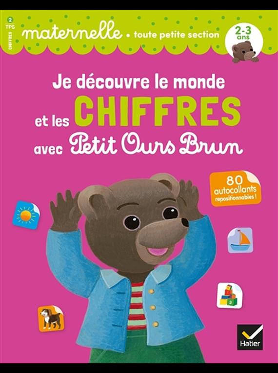Je découvre le monde et les chiffres avec Petit Ours Brun - Toute Petite Section - 2/3 ans