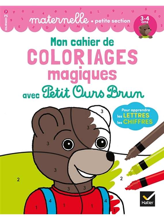 Mon cahier de coloriages magiques avec Petit Ours Brun - Petite Section - 3/4 ans