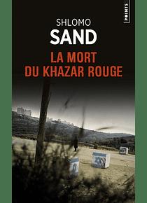 La mort du Khazar rouge, de Shlomo Sand