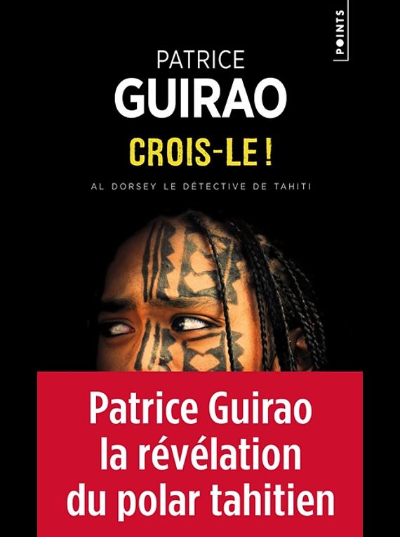 Al Dorsey, le détective de Tahiti 1 - Crois-le ! de Patrice Guirao