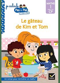 Je calcule pas à pas avec Kim et Tom - Le gâteau de Kim et Tom - CP