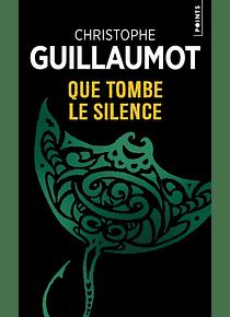 Que tombe le silence, de Christophe Guillaumot
