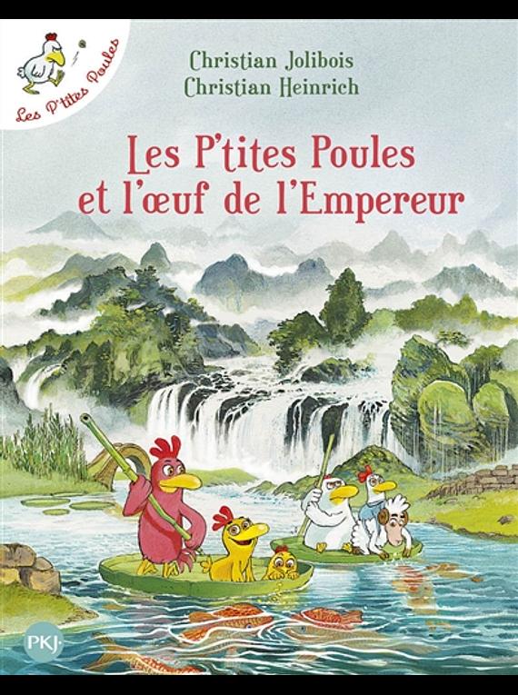 Les p'tites poules - Les p'tites poules et l'oeuf de l'empereur, de Christian Jolibois