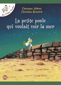 Les p'tites poules - La petite poule qui voulait voir la mer, de Christian Jolibois