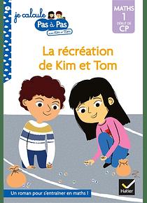 Je calcule pas à pas avec Kim et Tom - La récréation de Kim et Tom - CP