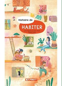 Habiter, de Galia Tapiero, Cécile Villain et Magali Dulain