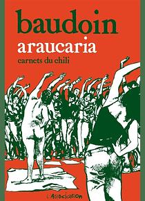 Araucaria, carnets du Chili, de Baudoin