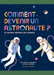 Comment devenir un astronaute ? de Dr Sheila Kanani
