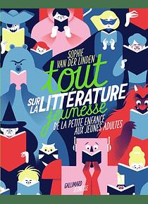 Tout sur la littérature jeunesse, de Sophie Van der Linden
