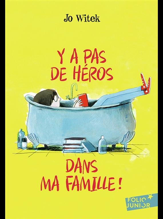 Y a pas de héros dans ma famille ! de Jo Witek