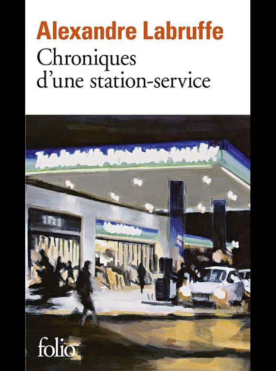 Chroniques d'une station-service, de Alexandre Labruffe